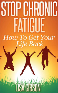 Stop Chronic Fatigue: How To Get Your Life Back